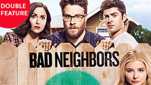 Bad Neighbors Double Feature